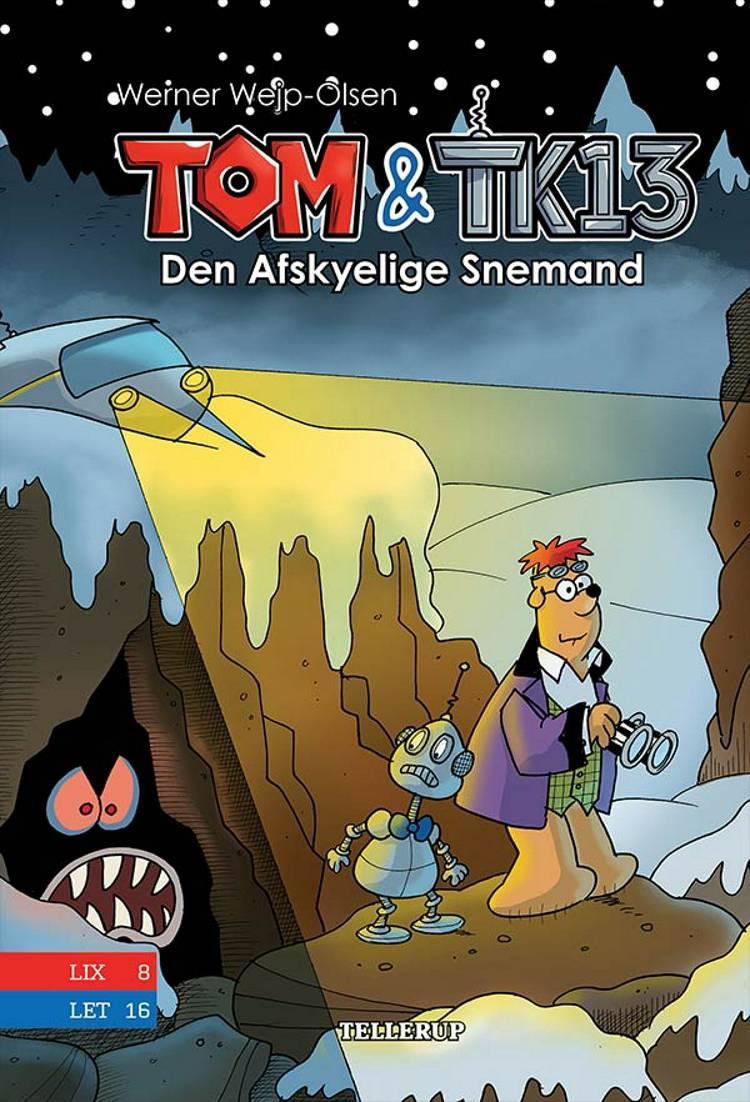 Tom & TK13 #3: Den Afskyelige Snemand af Werner Wejp-Olsen