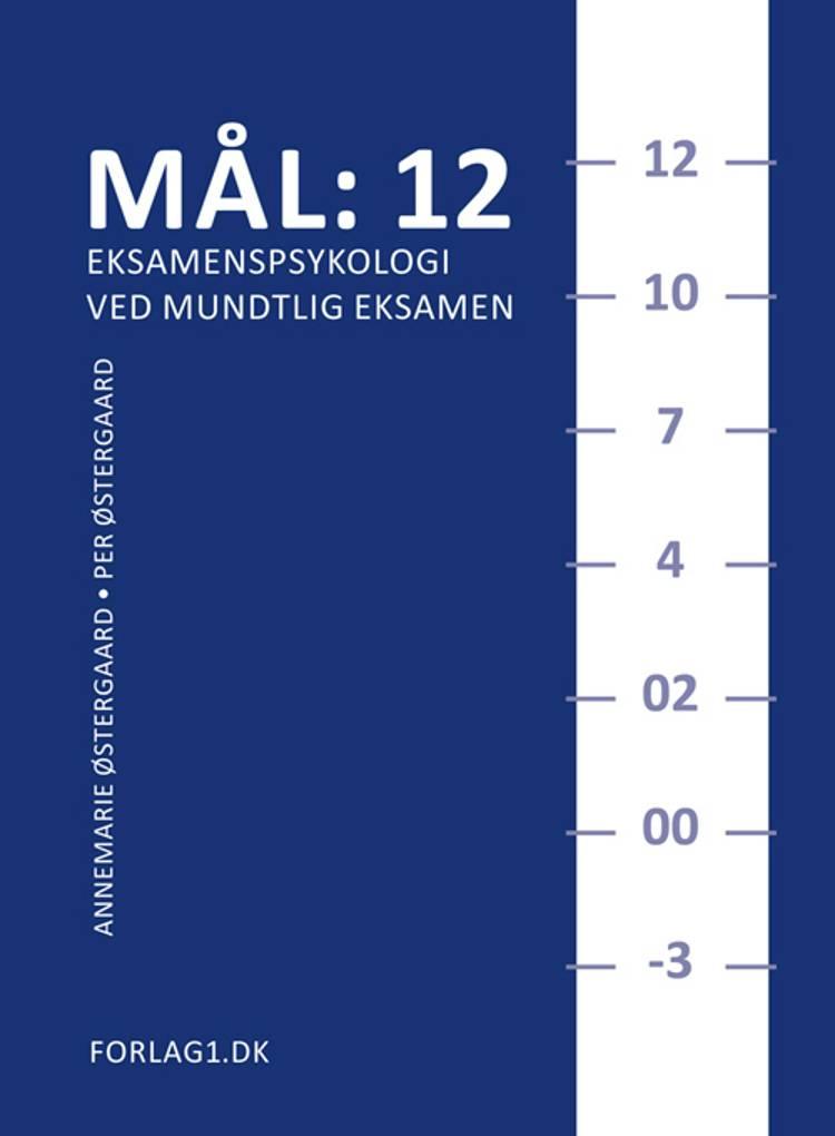 Mål: 12 - eksamenspsykologi ved mundtlig eksamen af Per Østergaard og Annemarie Østergaard