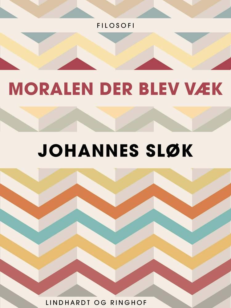 Moralen der blev væk af Johannes Sløk