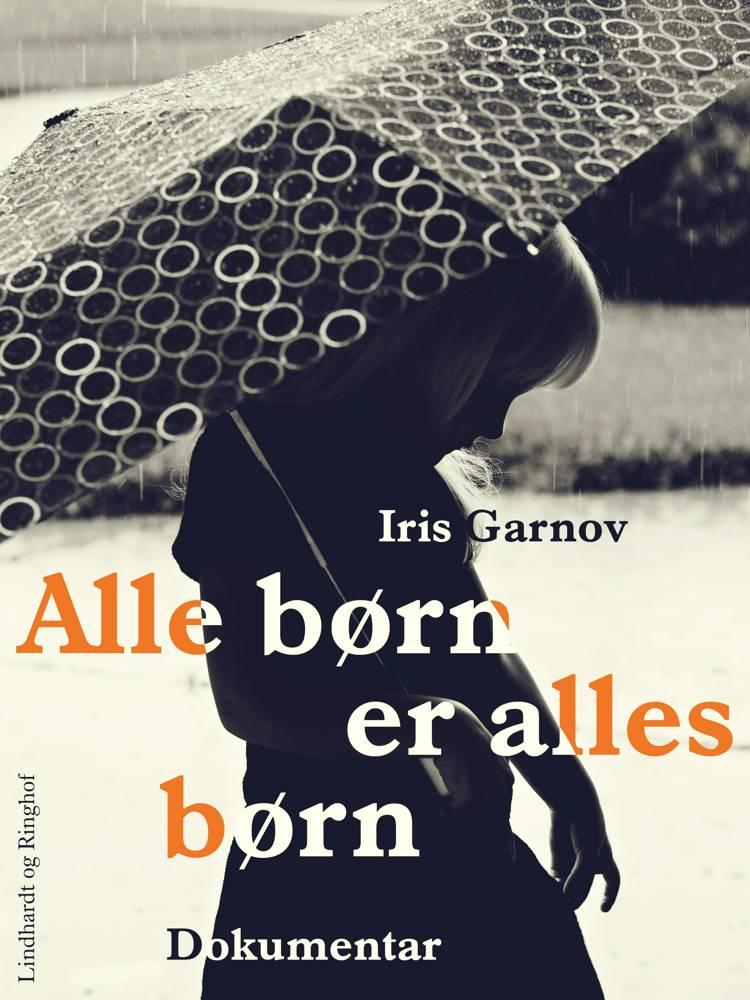 Alle børn er alles børn af Iris Garnov