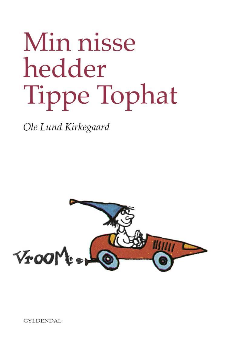 Min nisse hedder Tippe Tophat af Ole Lund Kirkegaard