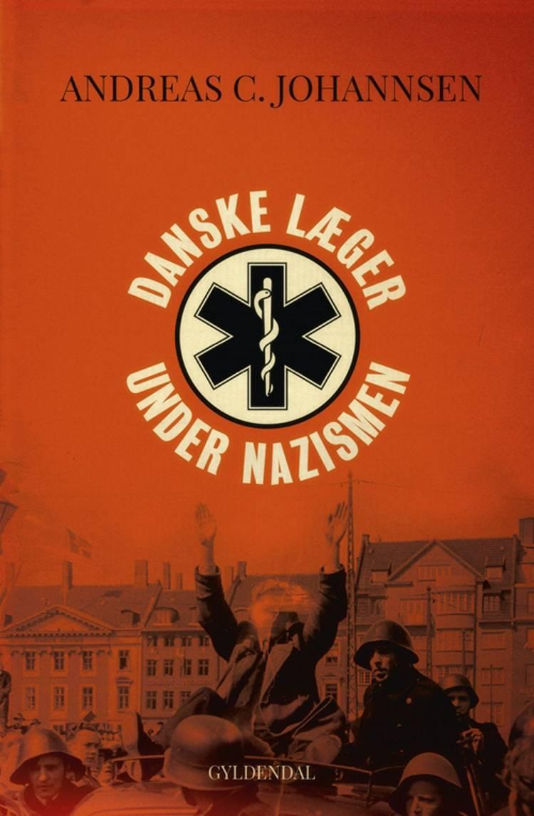 Danske læger under nazismen af Andreas Johannsen og Andreas C. Johannsen