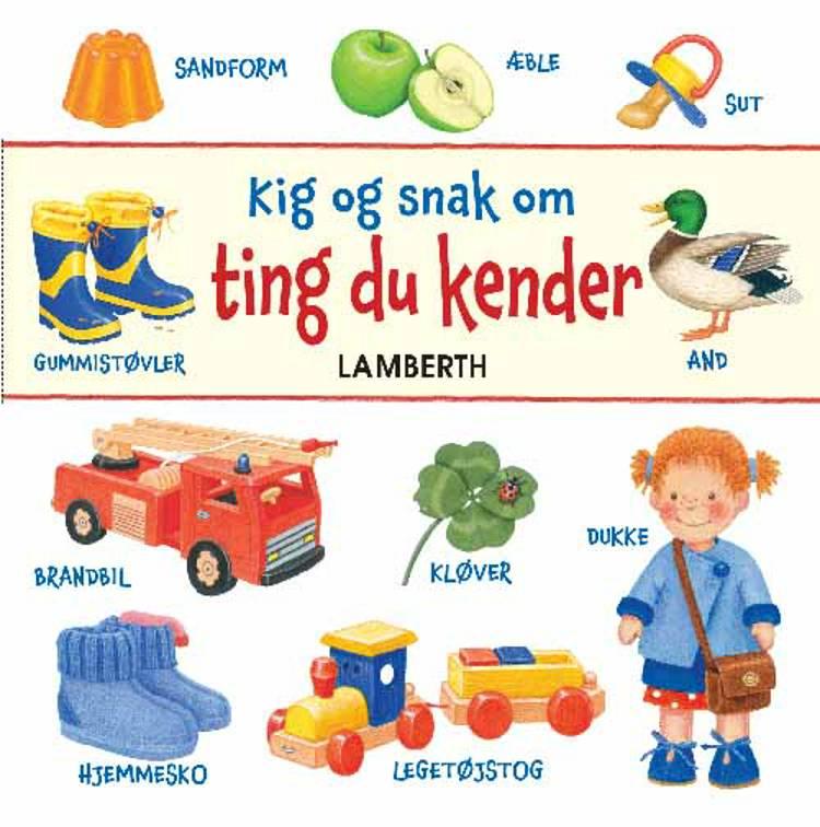 Kig og snak om ting du kender af Lena Lamberth