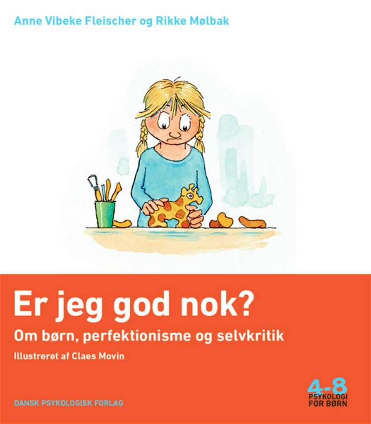 Er jeg god nok? af Anne Vibeke Fleischer og Rikke Mølbak