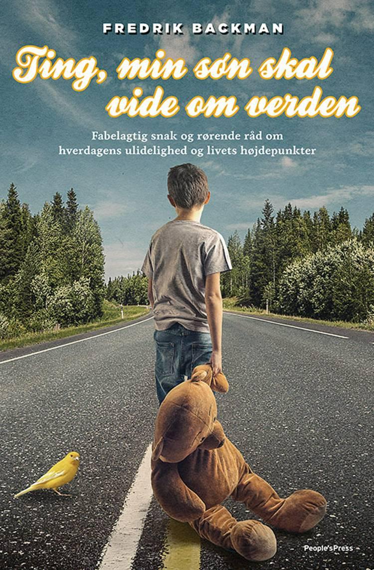 Ting, min søn skal vide om verden af Fredrik Backman