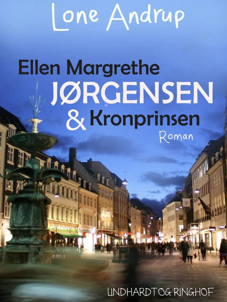 Ellen Margrethe Jørgensen & kronprinsen af Lone Andrup