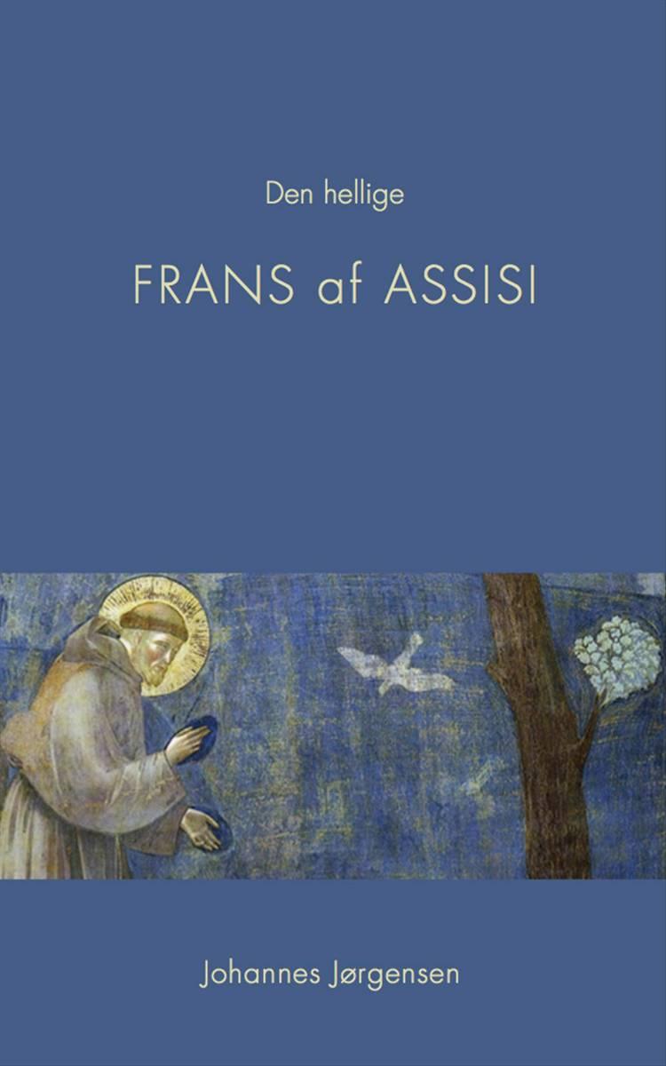 Den hellige Frans af Assisi af Johannes Jørgensen