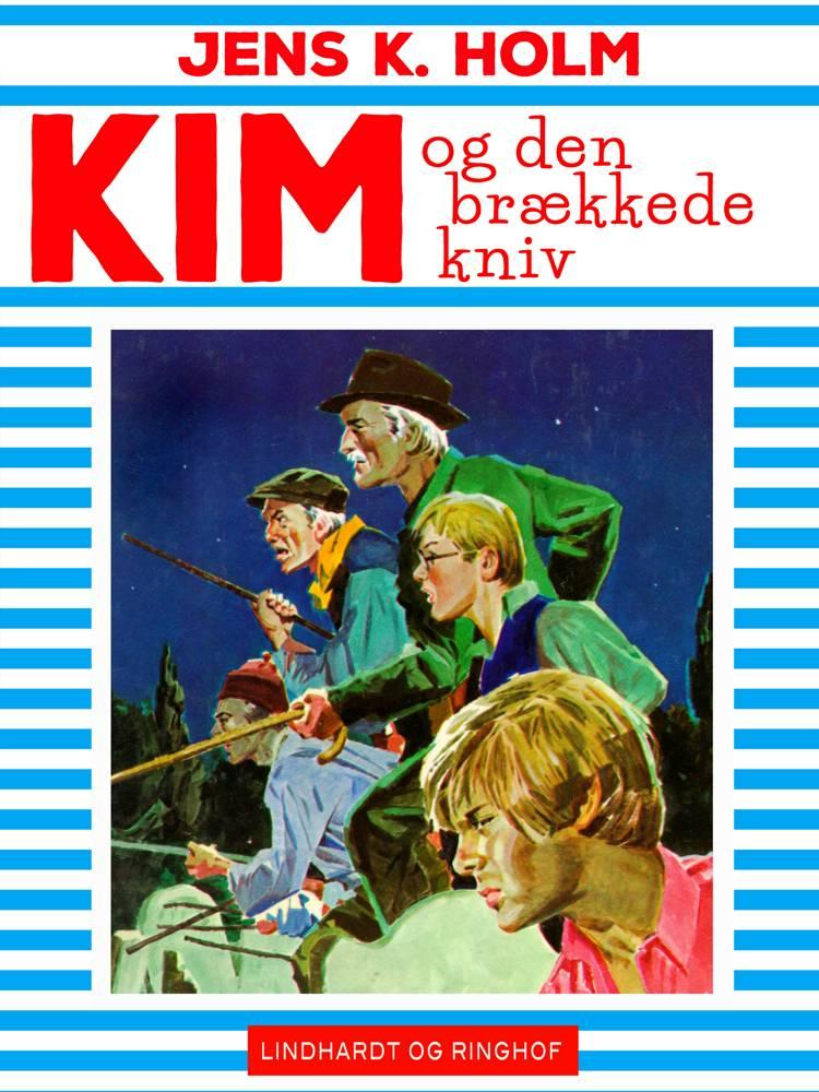 Kim og den brækkede kniv af Jens K. Holm