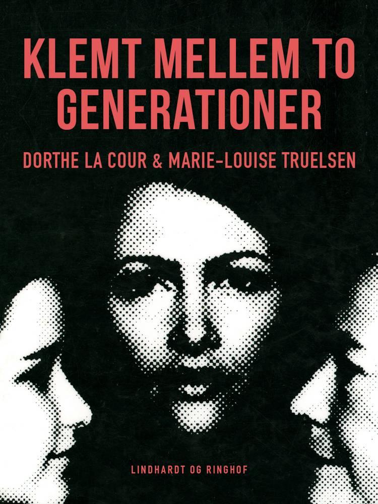 Klemt mellem to generationer af Dorthe la Cour, Marie-Louise Truelsen og Marie Louise Truelsen