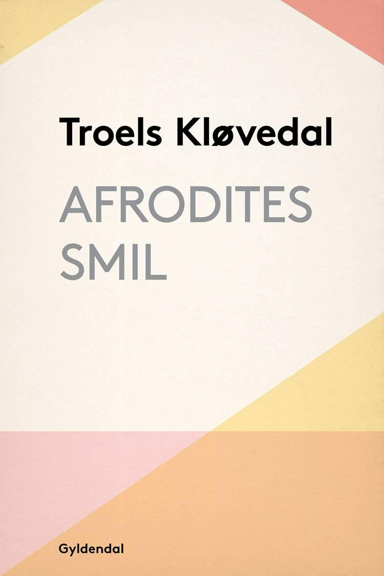 Afrodites smil af Troels Kløvedal, Kløvedal og troels
