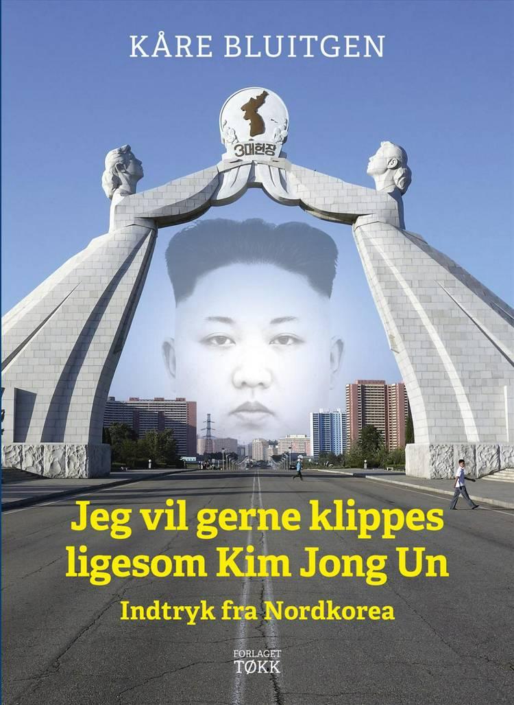 Jeg vil gerne klippes ligesom Kim Jong Un af Kåre Bluitgen