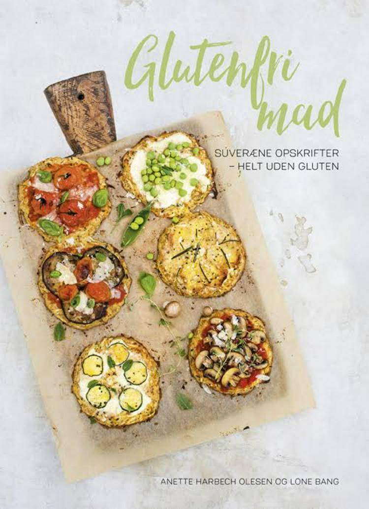 Glutenfri mad af Anette Harbech Olesen og Lone Bang