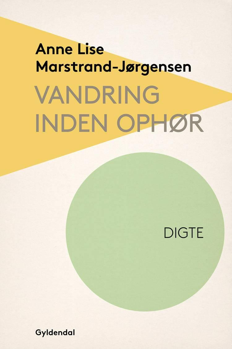 Vandring inden ophør af Anne Lise Marstrand-Jørgensen