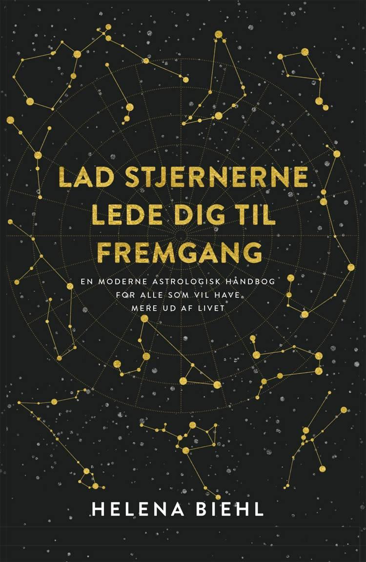 Lad stjernerne lede dig til fremgang af Helena Biehl