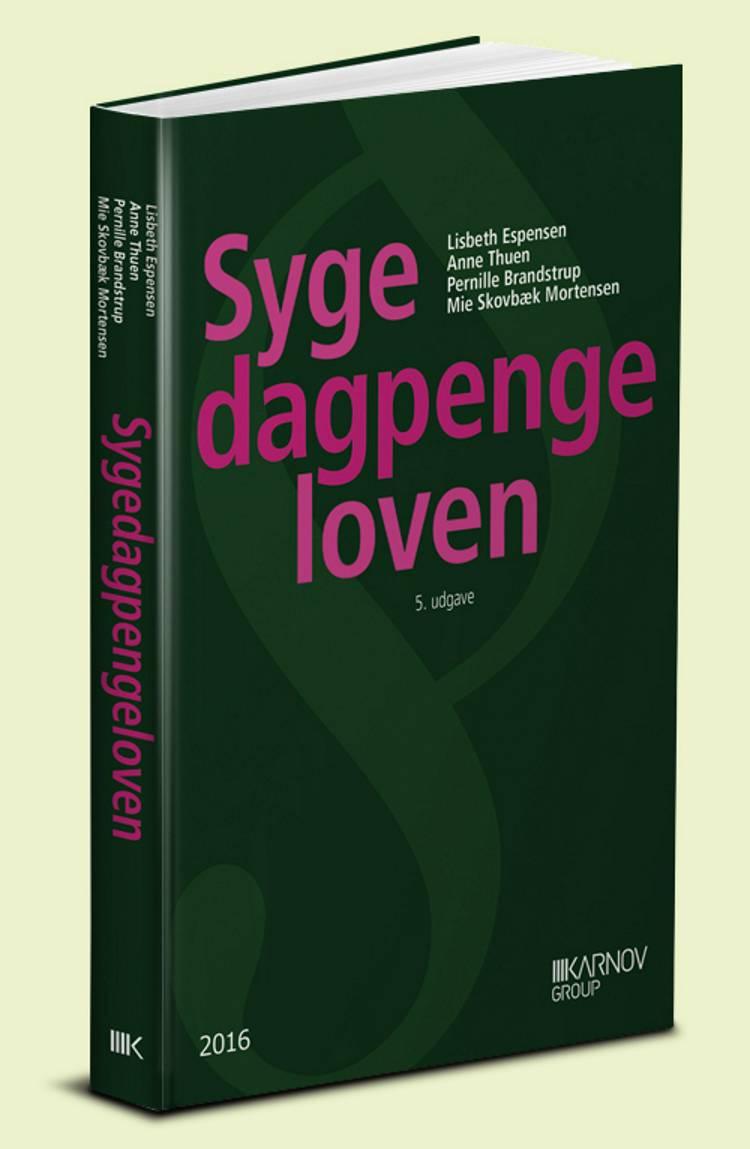 Sygedagpengeloven af Ulla Drost, Lisbeth Espensen og Anne Thuen