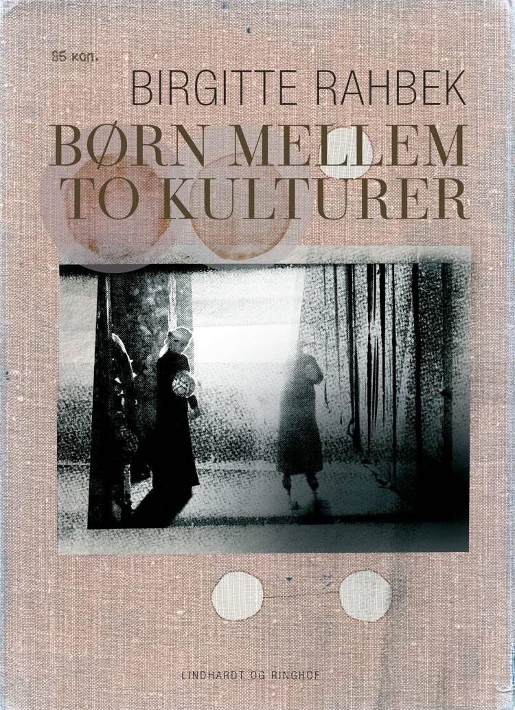 Børn mellem to kulturer af Birgitte Rahbek