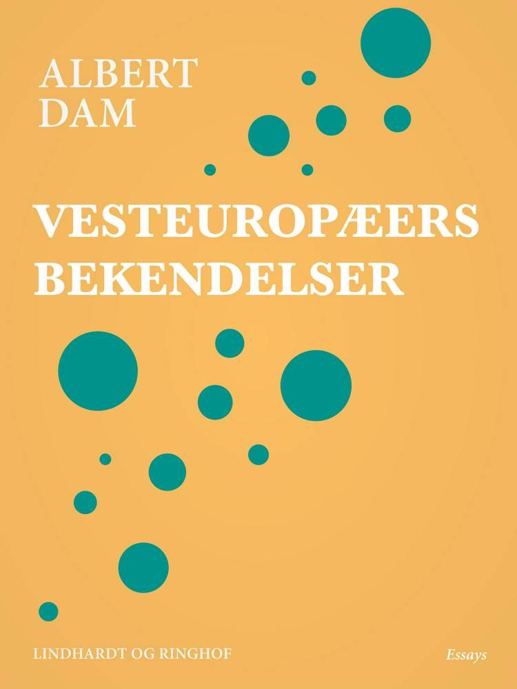 Vesteuropæers bekendelser af Albert Dam