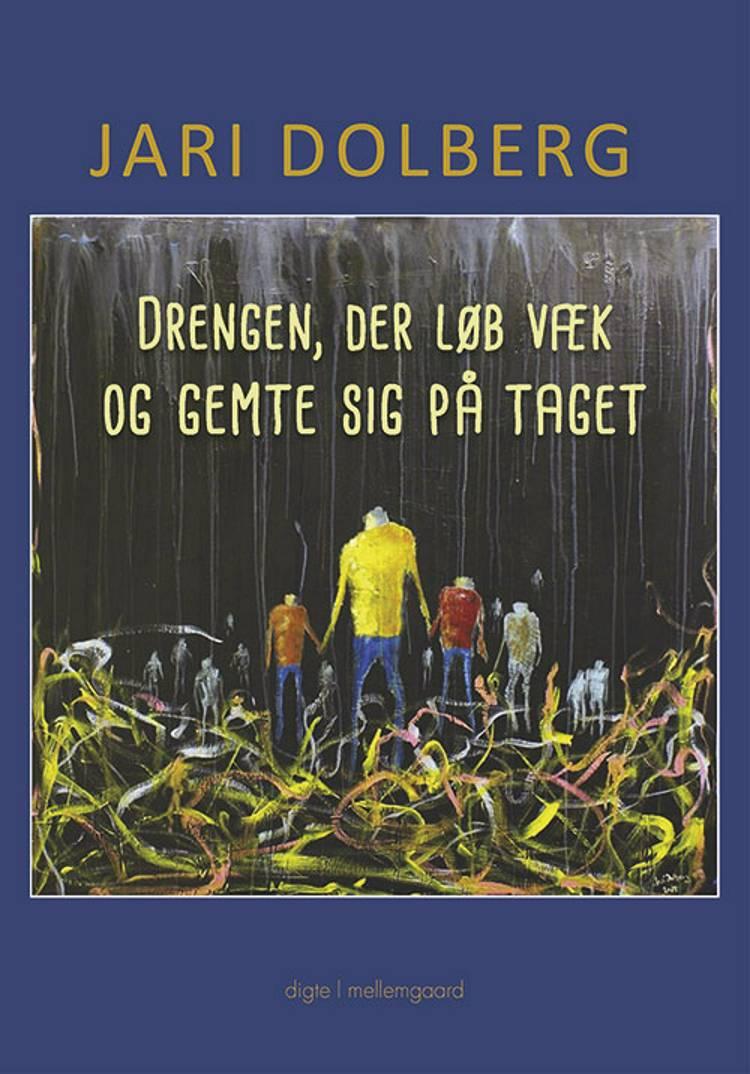 Drengen, der løb væk og gemte sig på taget af Jari Dolberg
