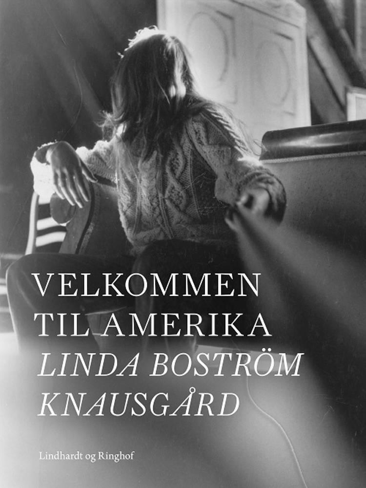 Velkommen til Amerika af Linda Boström Knausgård