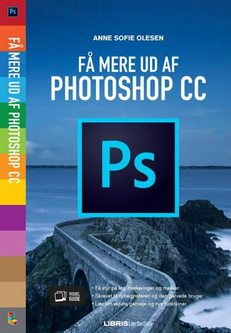 Få mere ud af Photoshop CC af Anne Sofie Olesen