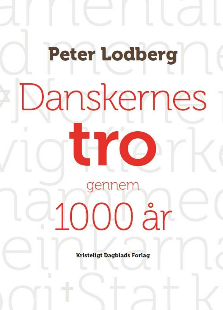 Danskernes tro gennem 1000 år af Peter Lodberg