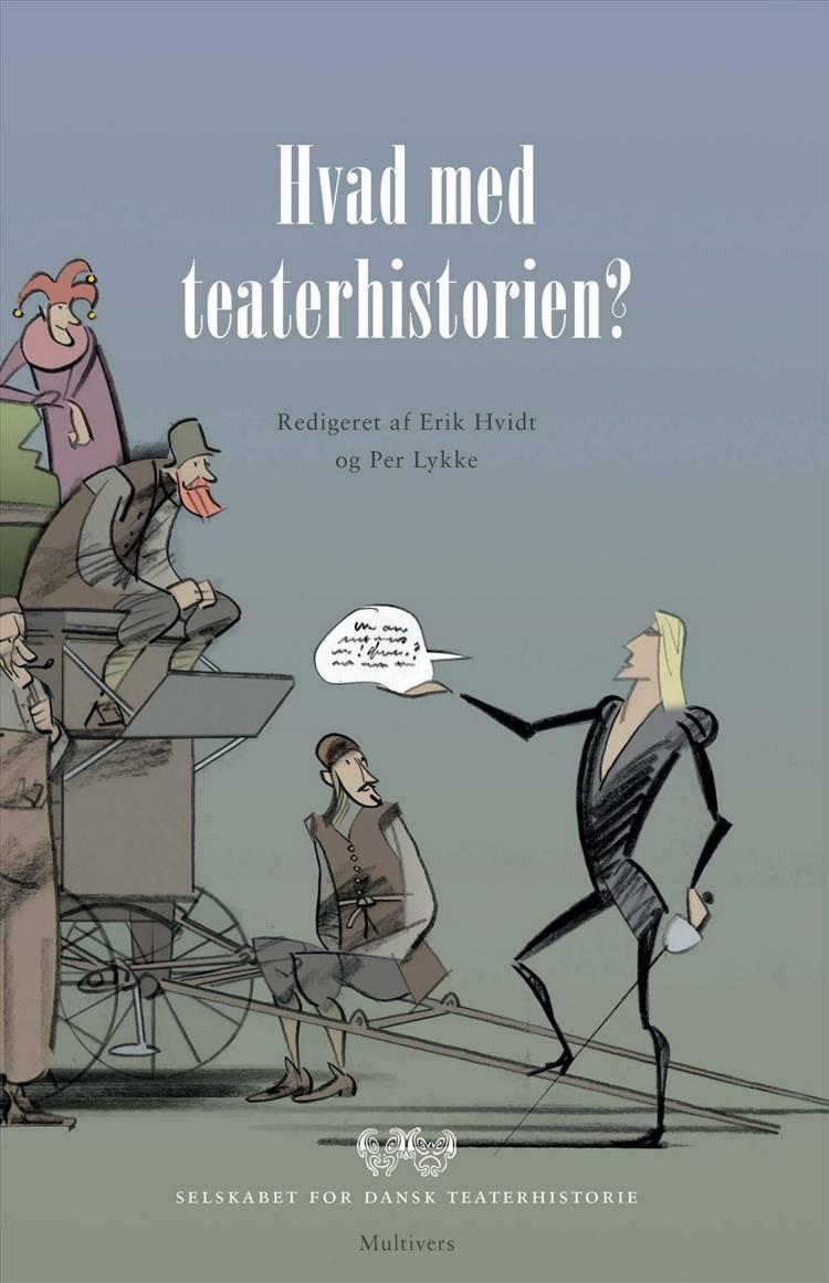 Hvad med teaterhistorien? af Per Lykke