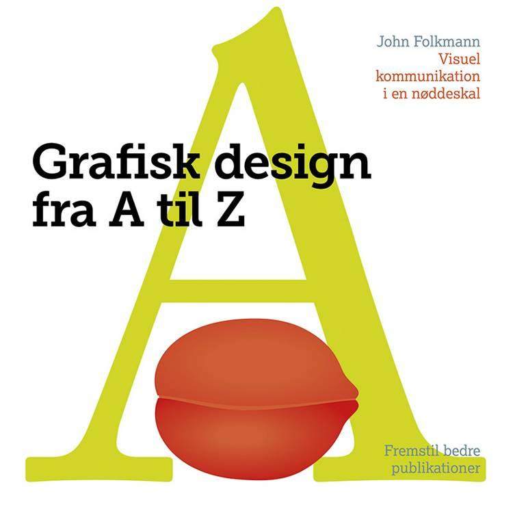 Grafisk design fra A-Z af John Folkmann