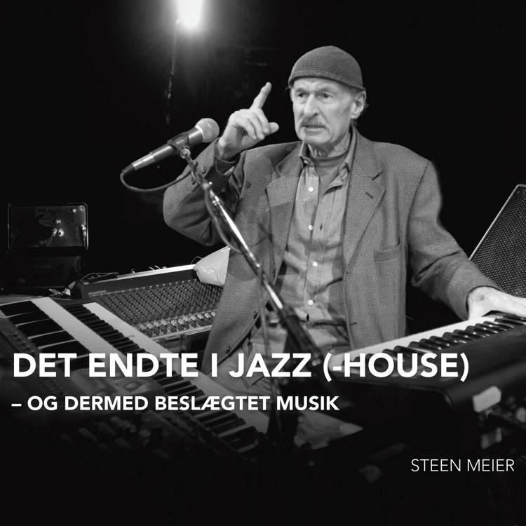 Det endte i Jazz(-House) af Steen Meier