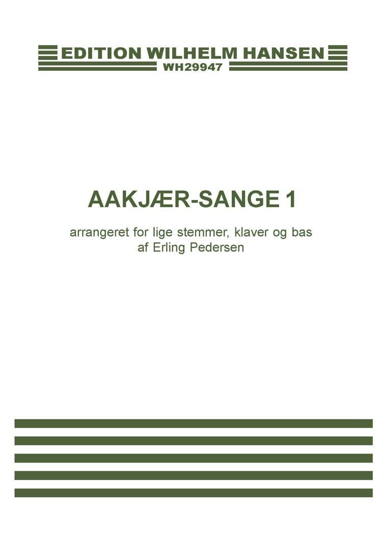 Aakjær-sange 1 af Erling Pedersen og Jeppe Aakjær