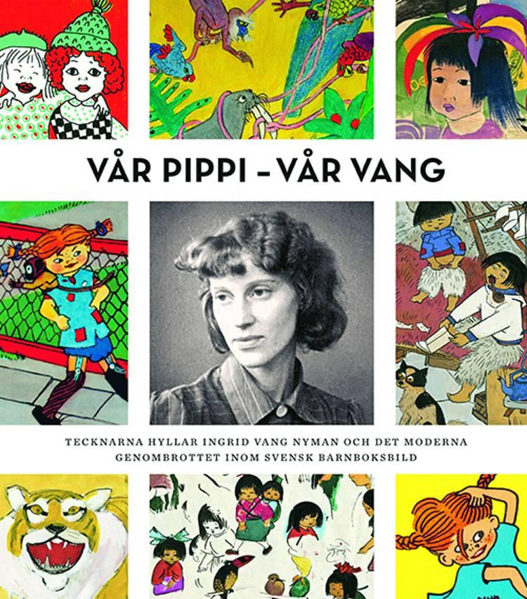 Vår Pippi - vår Vang af Gunna Grähs og Ulla Rhedin
