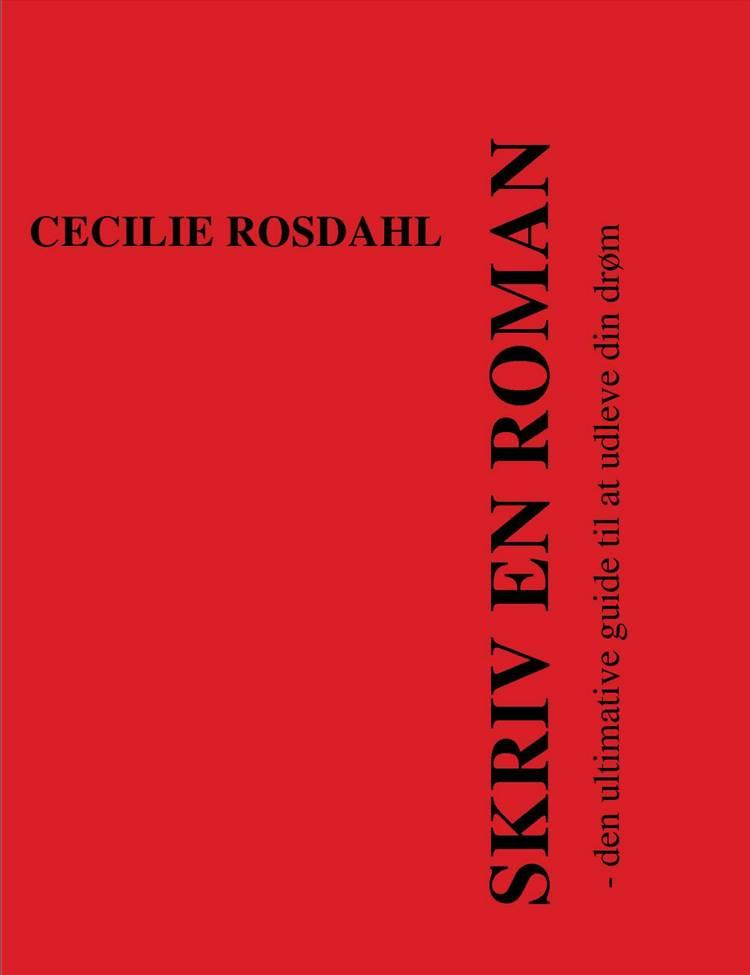 Skriv en roman af Cecilie Rosdahl