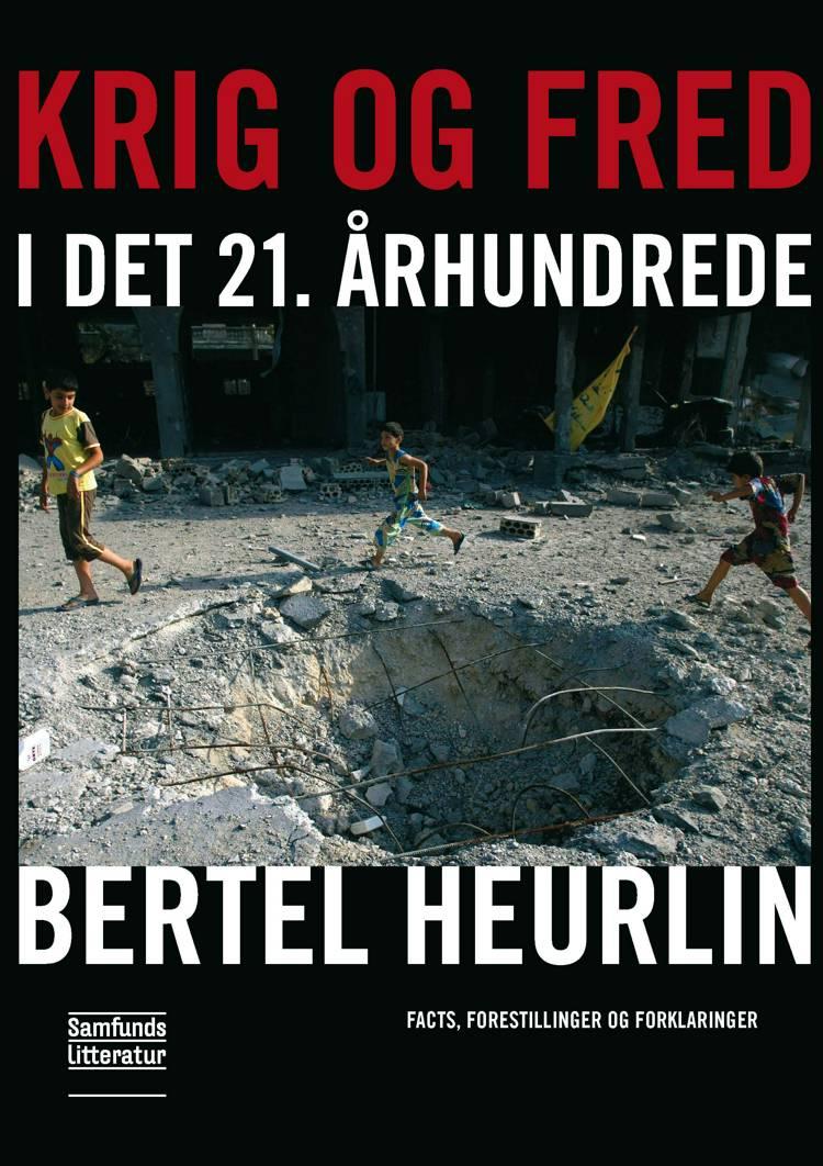 Krig og fred i det 21. århundrede af Bertel Heurlin