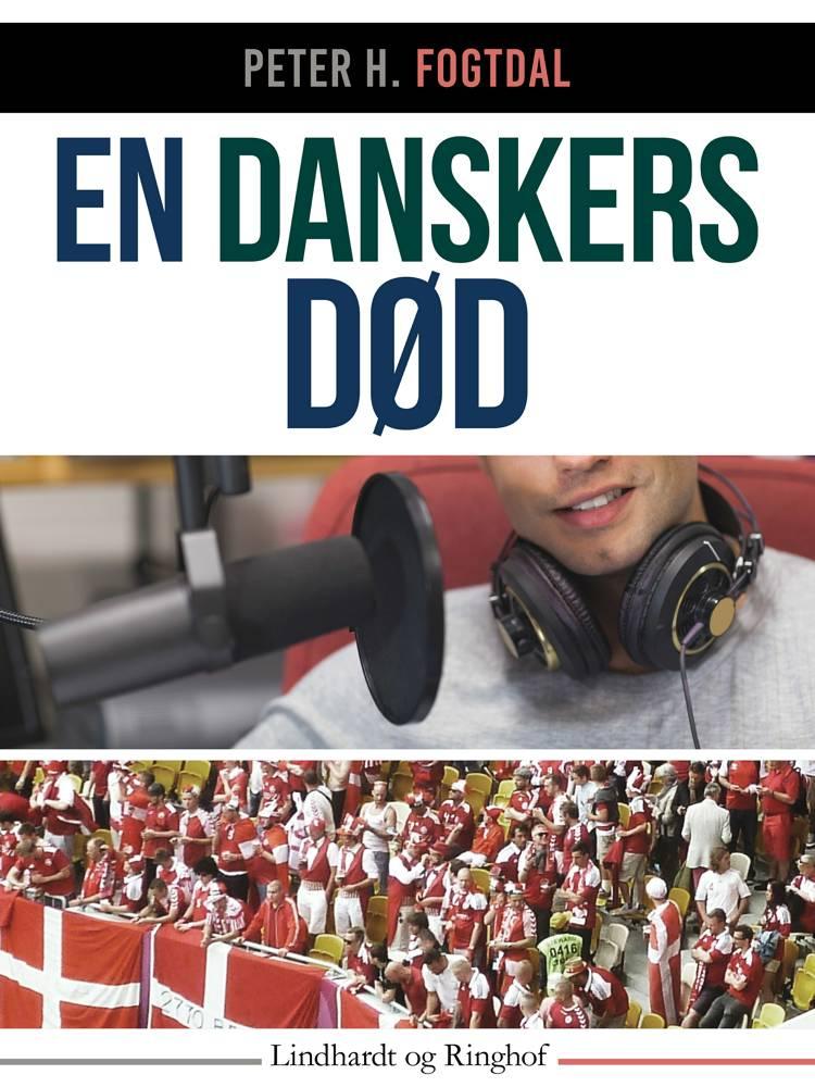 En danskers død af Peter H. Fogtdal