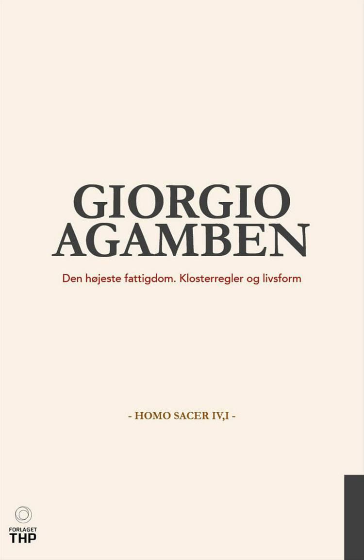 Den højeste fattigdom. Klosterregler og livsform af Giorgio Agamben