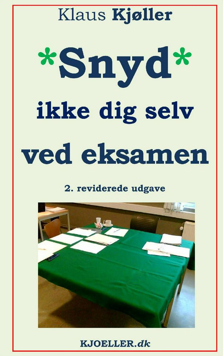 Snyd ikke dig selv ved eksamen af Klaus Kjøller