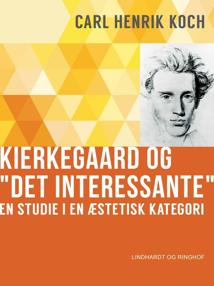 Kierkegaard og Det interessante af Carl Henrik Koch