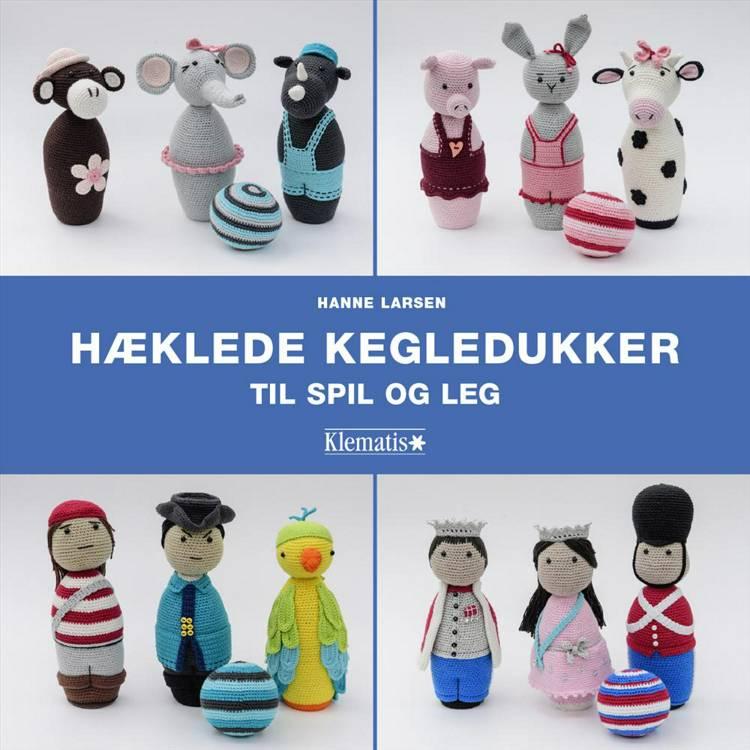 Hæklede kegledukker til spil og leg af Hanne Larsen