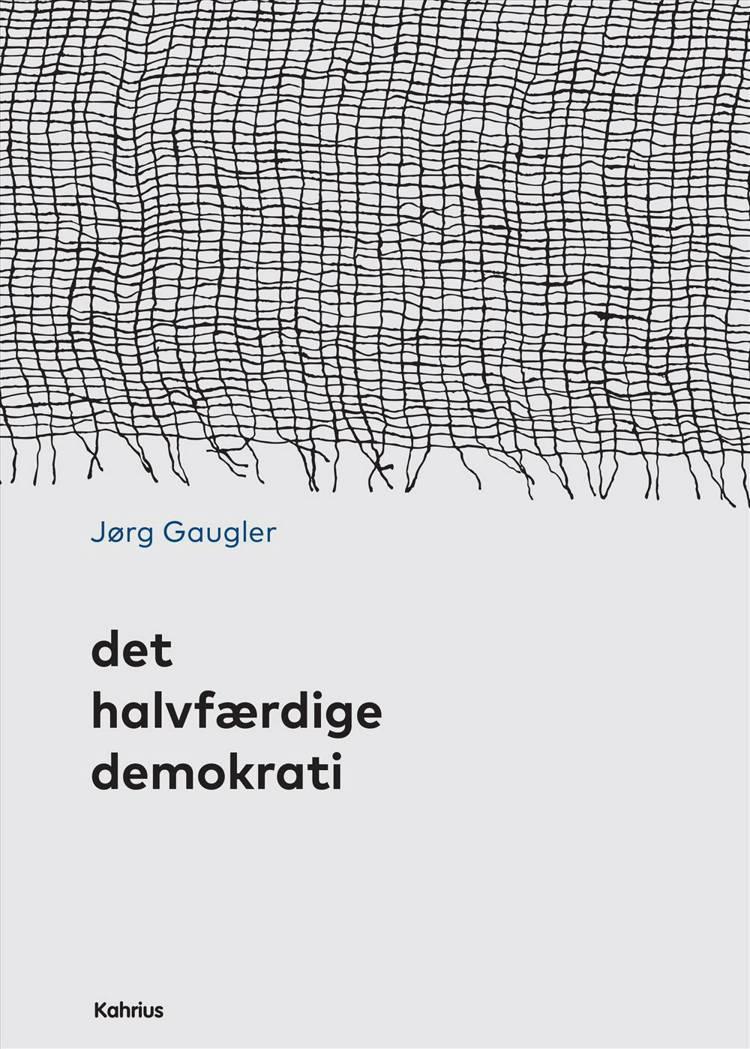 Det halvfærdige demokrati af Jørg Gaugler