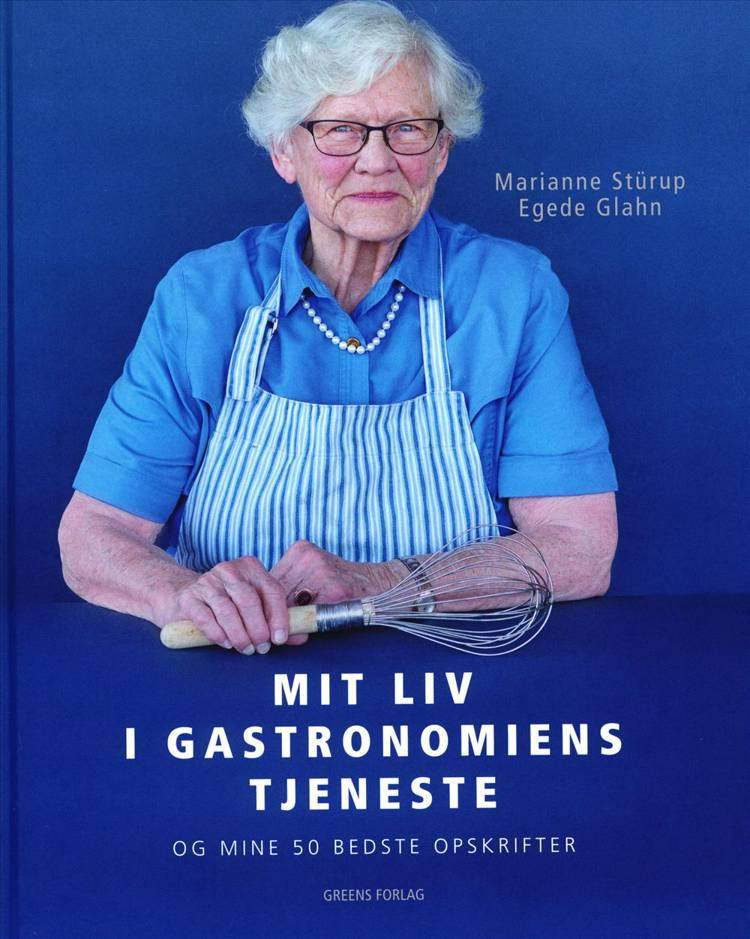 Mit liv i gastronomiens tjeneste af Marianne Stürup Egede Glahn