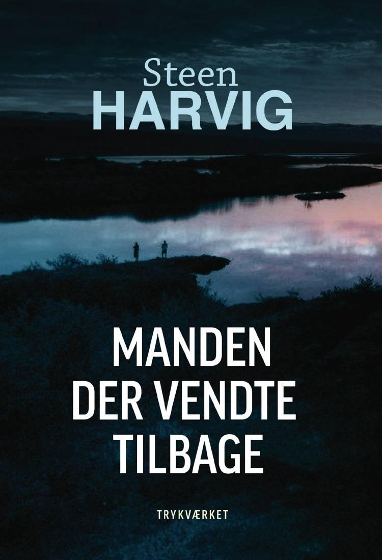 Manden der vendte tilbage af Steen Harvig