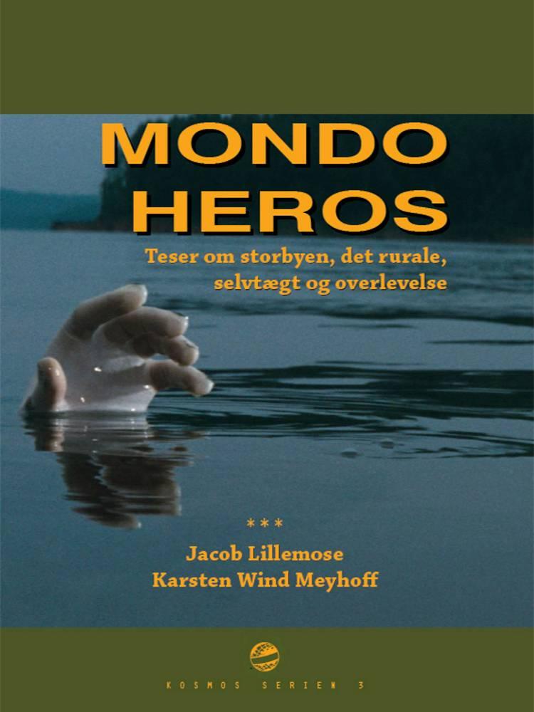 Mondo heros af Karsten Wind Meyhoff og Jacob Lillemose