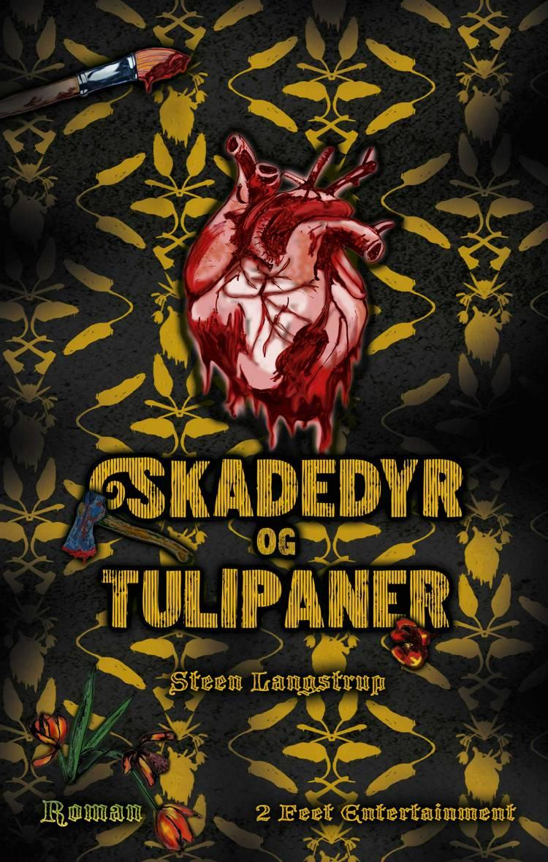 Skadedyr og tulipaner af Steen Langstrup