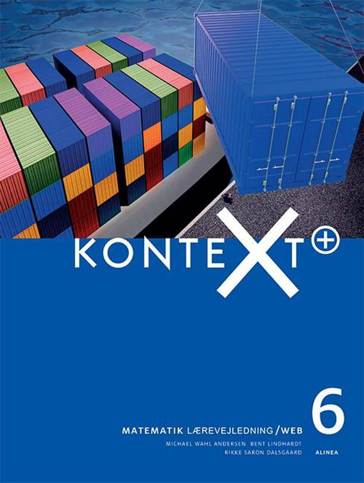 Kontext+ 6. Lærervejledning af Michael Wahl Andersen, Bent Lindhardt og Rikke Saron Dalsgaard