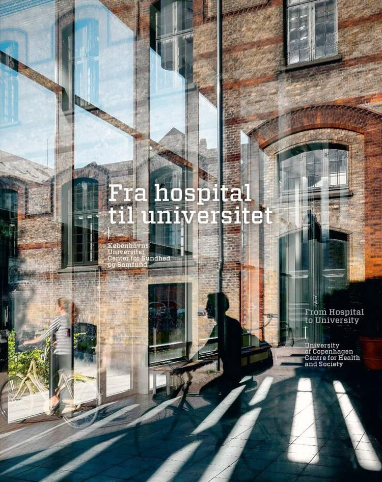 Fra hospital til universitet af Birgit Lyngbye Pedersen og Karsten R. S. Ifversen