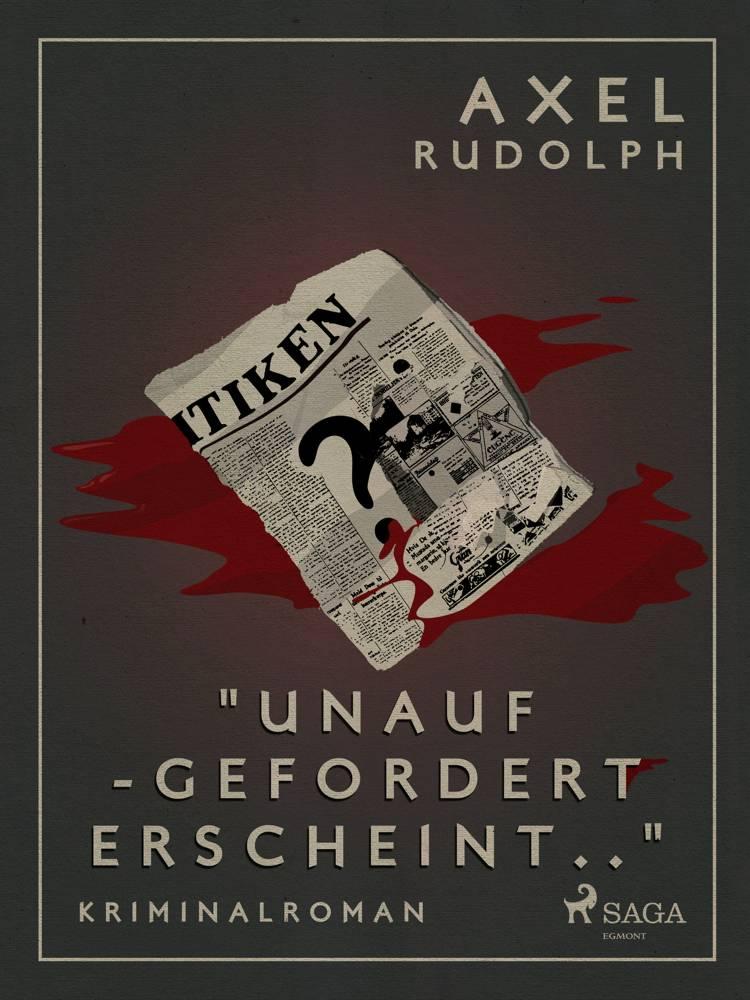 Unaufgefordert erscheint af Axel Rudolph
