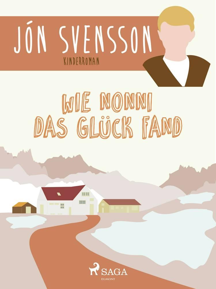 Wie Nonni das Glück fand af Jón Svensson