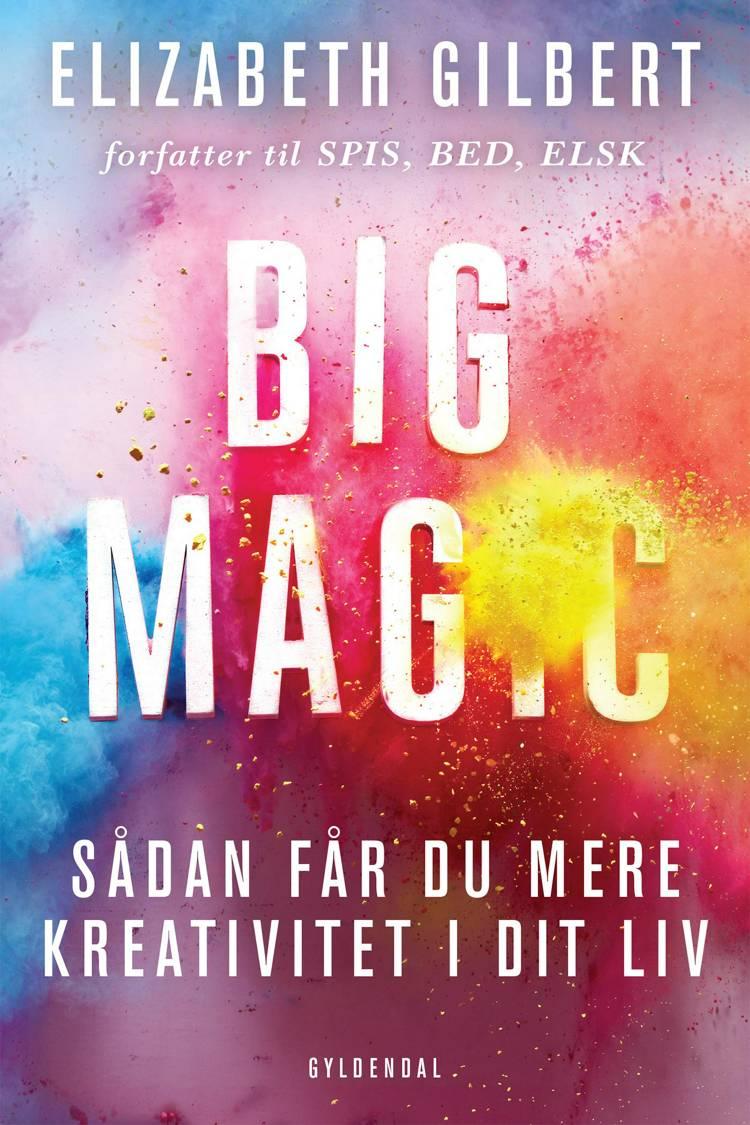 Big magic af Elizabeth Gilbert