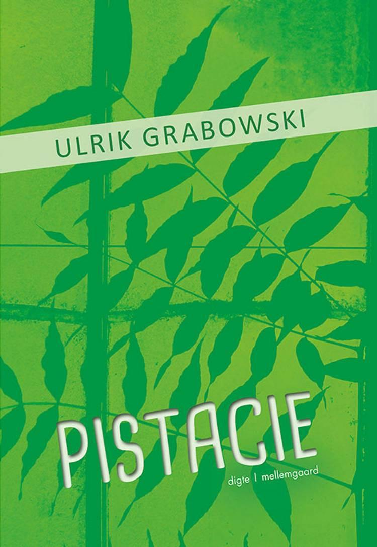 Pistacie af Ulrik Grabowski