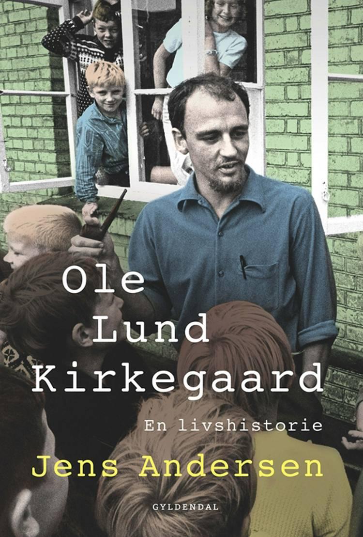 Ole Lund Kirkegaard af Jens Andersen