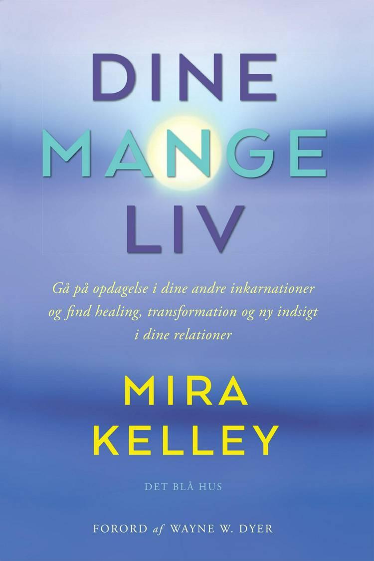Dine mange liv af Mira Kelley